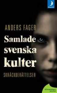 Anders Fager: Samlade svenska kulter: skräckberattelser (2010)